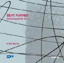 Beat Furrer Streichquartett Nr. 3